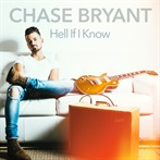 Chase Bryant 'Hell If I Know'