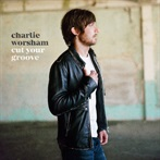 Charlie Worsham 'Cut Your Groove'