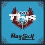 Ray Scott  'Livin' This Way'