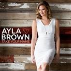 Ayla Brown 'Take Your Name'