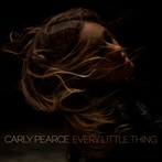 Carly Pearce 'Every Little Thing'