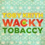 Toby Keith 'Wacky Tobaccy'