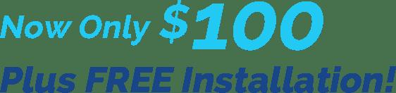 $100 plus free installation!
