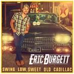 Eric Burgett  'Swing Low, Sweet Old Cadillac'
