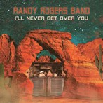 Randy Rogers Band 'I'll Never Get Over You'