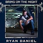 Ryan Daniel 'Bring On The Night'